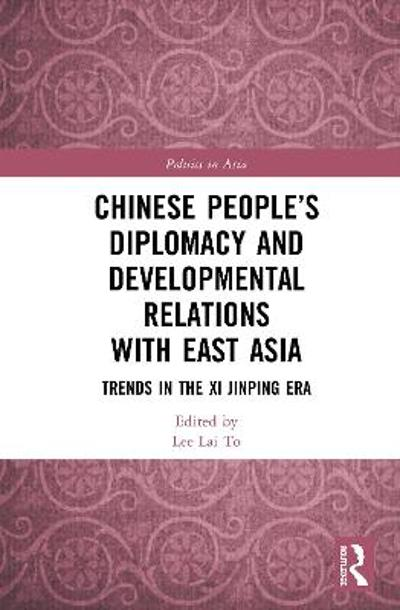 Chinese People's Diplomacy and Developmental Relations with East Asia - Lai To Lee