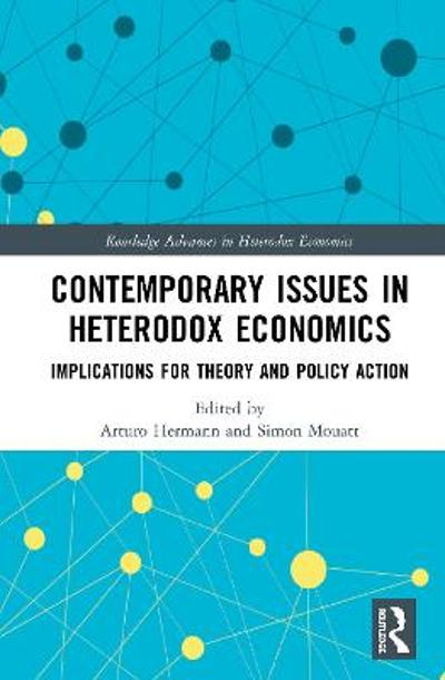Contemporary Issues in Heterodox Economics - Arturo Hermann