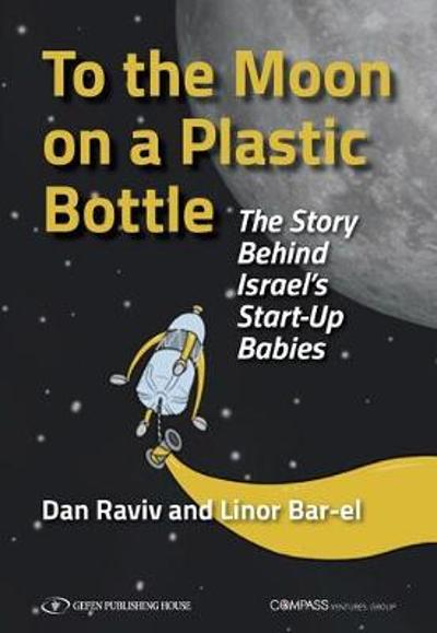 To the Moon on a Plastic Bottle - Linor Bar-El