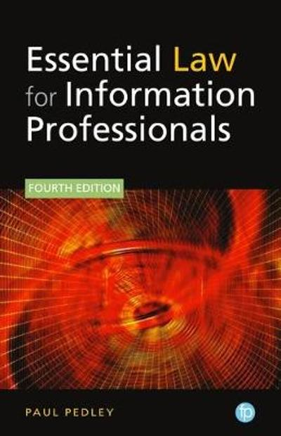 Essential Law for Information Professionals - Paul Pedley
