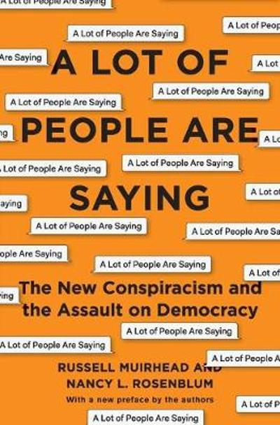 A Lot of People Are Saying - Nancy L. Rosenblum