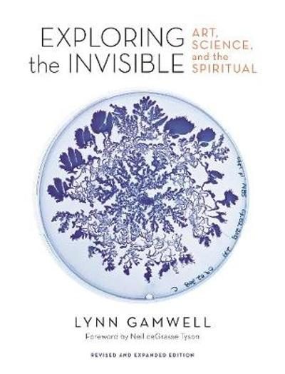 Exploring the Invisible - Lynn Gamwell