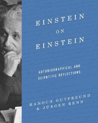 Einstein on Einstein - Jurgen Renn