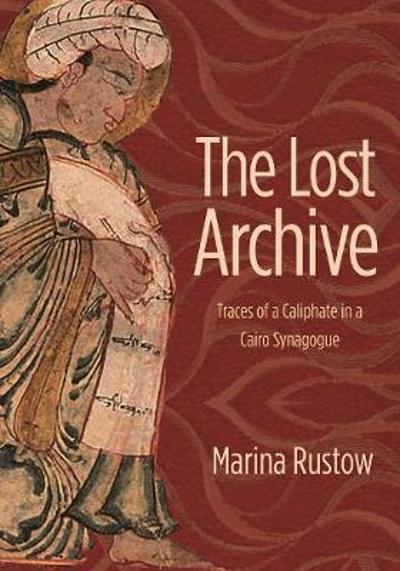The Lost Archive - Marina Rustow