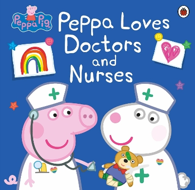 Peppa Pig: Peppa Loves Doctors and Nurses -