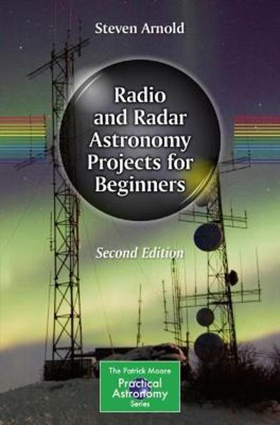 Radio and Radar Astronomy Projects for Beginners - Steven Arnold