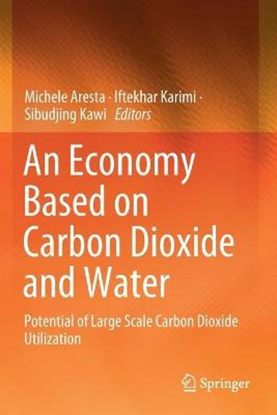 An Economy Based on Carbon Dioxide and Water - Michele Aresta
