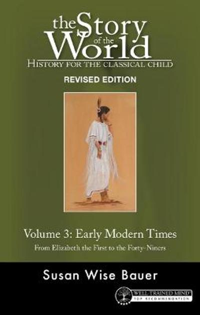 Story of the World, Vol. 3 Revised Edition - Susan Wise Bauer