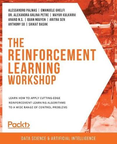 The The Reinforcement Learning Workshop - Alessandro Palmas