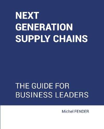 Next generation supply chains - Michel Fender