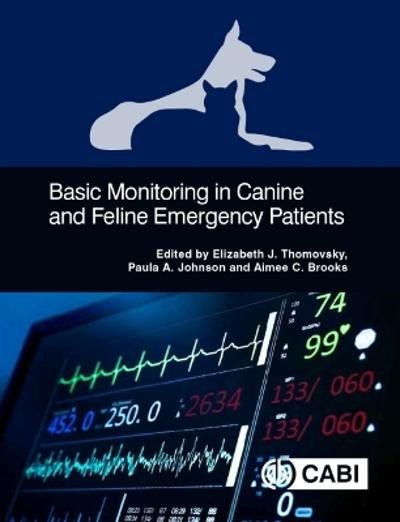 Basic Monitoring in Canine and Feline Emergency Patients - Elizabeth J Thomovsky