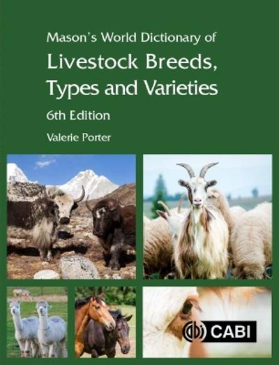 Mason's World Dictionary of Livestock Breeds, Types and Varieties - Valerie Porter
