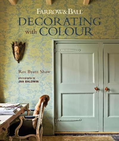 Farrow & Ball Decorating with Colour - Ros Byam Shaw