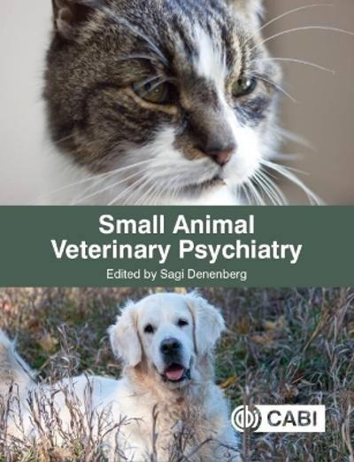 Small Animal Veterinary Psychiatry - Sagi Denenberg