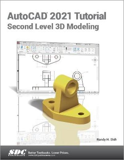 AutoCAD 2021 Tutorial Second Level 3D Modeling - Randy H. Shih