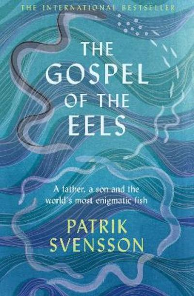 The Gospel of the Eels - Patrik Svensson