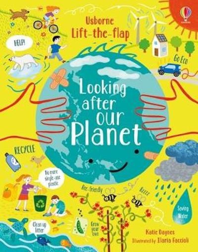 Lift-the-Flap Looking After Our Planet - Katie Daynes