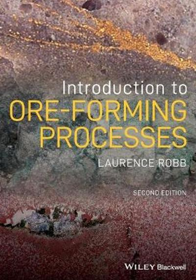 Introduction to Ore-Forming Processes - Laurence Robb