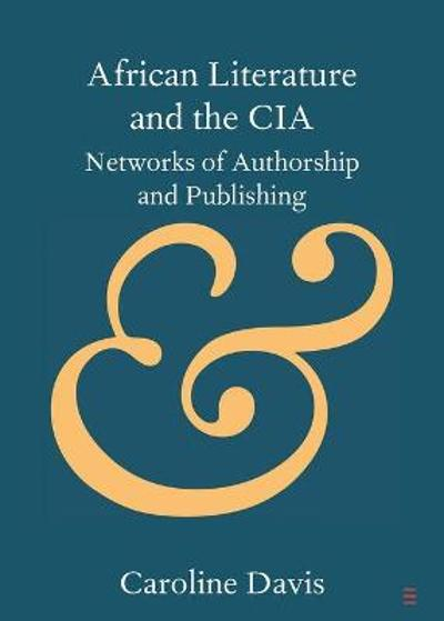 African Literature and the CIA - Caroline Davis