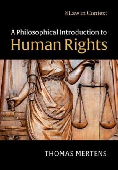 A Philosophical Introduction to Human Rights - Thomas Mertens