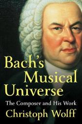 Bach's Musical Universe - Christoph Wolff