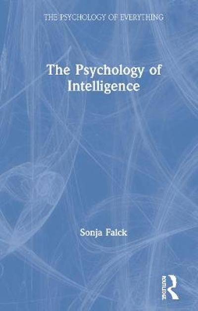 The Psychology of Intelligence - Sonja Falck
