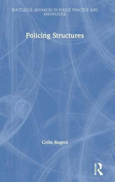 Policing Structures - Colin Rogers
