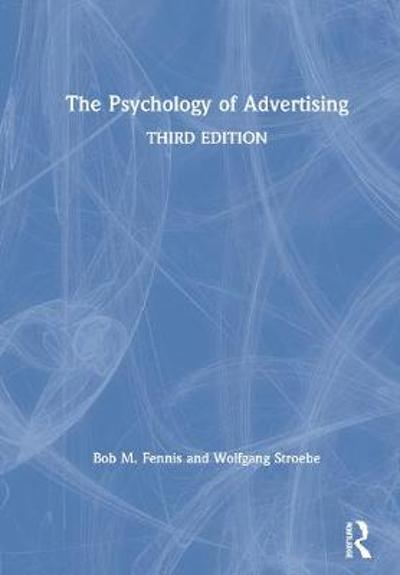 The Psychology of Advertising - Bob M Fennis