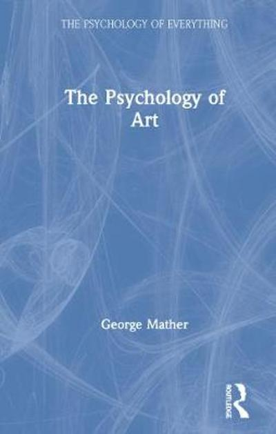 The Psychology of Art - George Mather