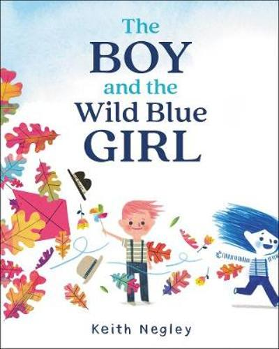 The Boy and the Wild Blue Girl - Keith Negley