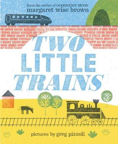 Two Little Trains - Margaret Wise Brown