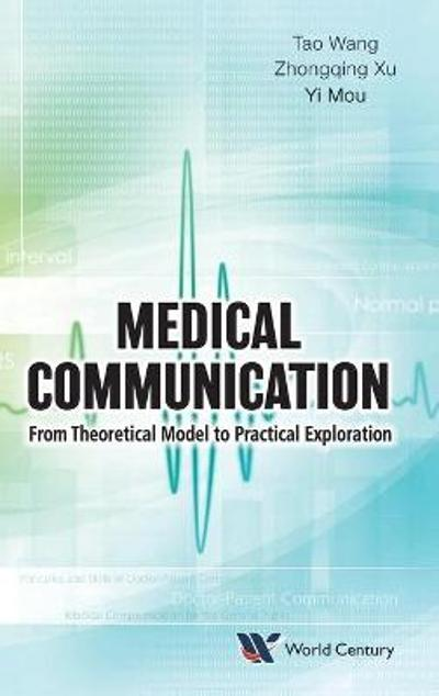 Medical Communication: From Theoretical Model To Practical Exploration - Tao Wang