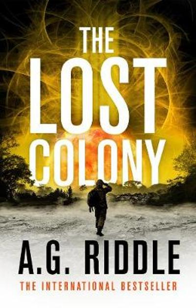 The Lost Colony - A.G. Riddle