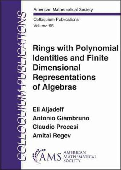 Rings with Polynomial Identities and Finite Dimensional Representations of Algebras - Eli Aljadeff
