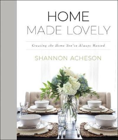 Home Made Lovely - Shannon Acheson