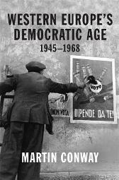 Western Europe's Democratic Age - Professor Martin Conway