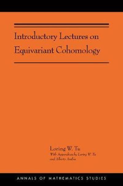 Introductory Lectures on Equivariant Cohomology - Loring W. Tu
