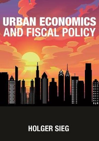 Urban Economics and Fiscal Policy - Holger Sieg