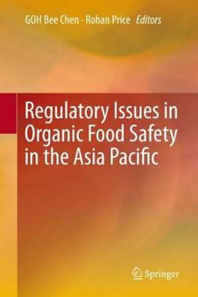 Regulatory Issues in Organic Food Safety in the Asia Pacific - Bee Chen GOH