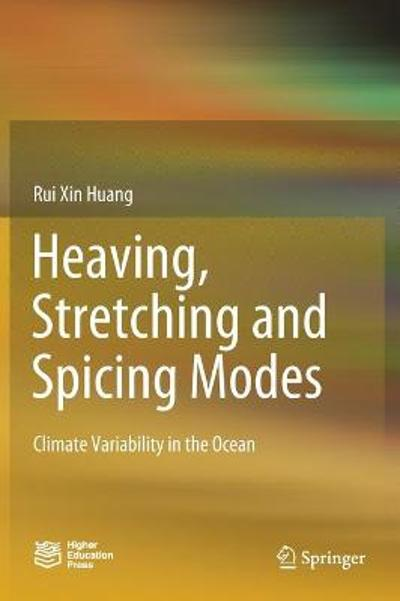 Heaving, Stretching and Spicing Modes - Rui Xin Huang