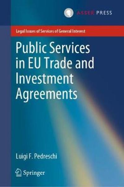 Public Services in EU Trade and Investment Agreements - Luigi F. Pedreschi