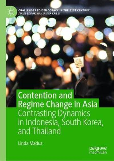 Contention and Regime Change in Asia - Linda Maduz