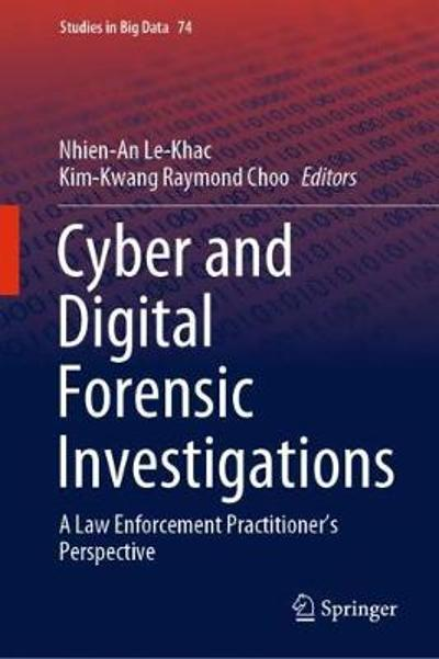 Cyber and Digital Forensic Investigations - Nhien-An Le-Khac