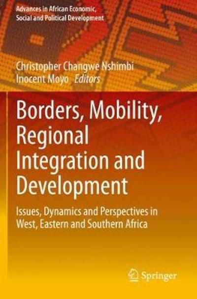 Borders, Mobility, Regional Integration and Development - Christopher Changwe Nshimbi
