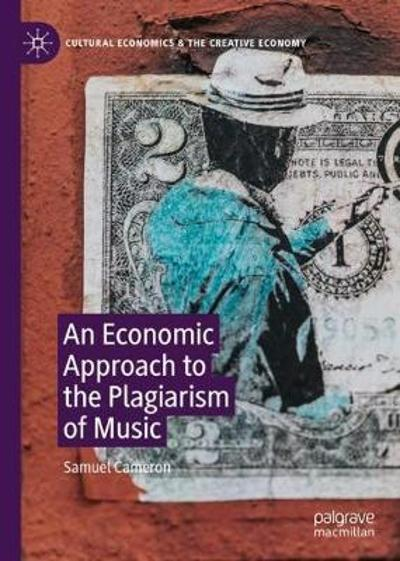 An Economic Approach to the Plagiarism of Music - Samuel Cameron
