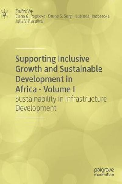 Supporting Inclusive Growth and Sustainable Development in Africa - Volume I - Elena G. Popkova