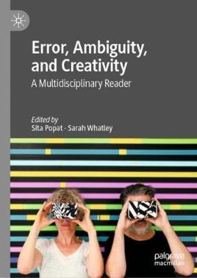 Error, Ambiguity, and Creativity - Sita Popat