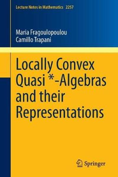 Locally Convex Quasi *-Algebras and their Representations - Maria Fragoulopoulou
