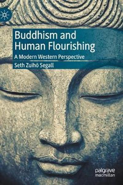 Buddhism and Human Flourishing - Seth Zuiho Segall