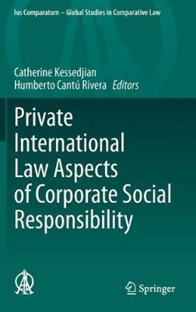 Private International Law Aspects of Corporate Social Responsibility - Catherine Kessedjian